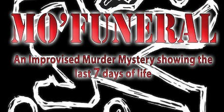 Mo'Funeral - Improvised Murder Mystery tickets
