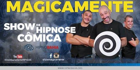 MAGICAMENTE - Show de Hipnose Cômica ingressos
