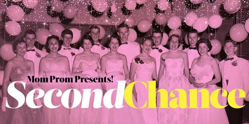 Mom Prom presents: Second Chance