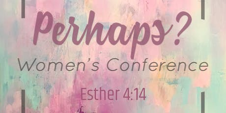 Perhaps? Women's Conference tickets