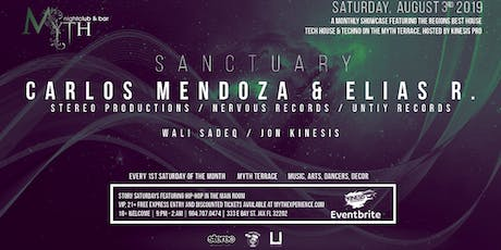 CARLOS MENDOZA & ELIAS R by Sanctuary at Myth Terrace | Saturday 08.03.19 tickets