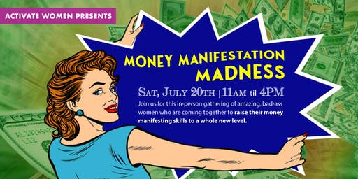 Activate Women Presents:  Money Manifestation Madness!!!!