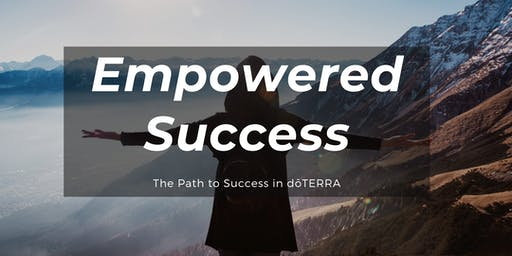EMPOWERED SUCCESS - The Path to Success in dōTERRA