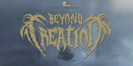 Beyond Creation /Fallujah /Arkaik / Equipoise /+ Guests tickets