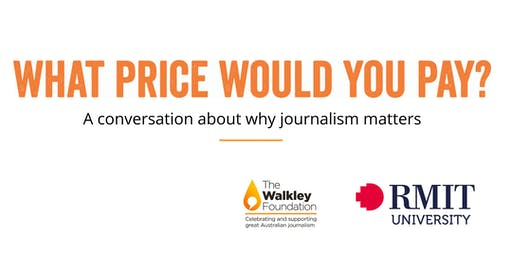 What Price Would You Pay? A Conversation about why journalism matters
