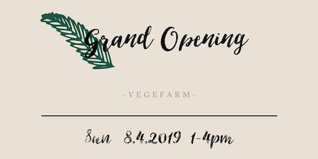 VegeFarm Grand Opening tickets