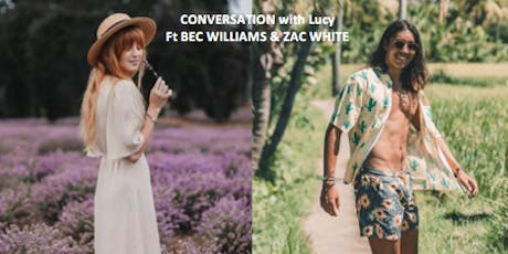 CONVERSATIONS WITH LUCY Ft Bec Williams & Zac White tickets