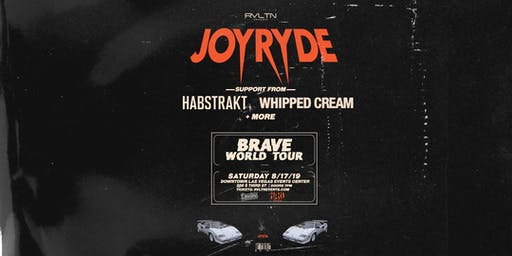 RVLTN Presents: JOYRYDE — Brave World Tour w/ Habstrakt & Whipped Cream (18+)