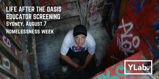 LIFE AFTER THE OASIS: Educator Pre-Screening (Sydney)
