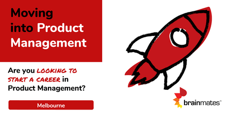 Moving Into Product: Half Day Seminar - Melbourne tickets