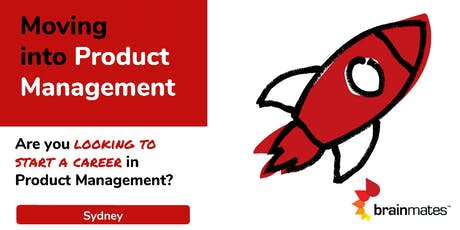 Moving Into Product: Half Day Seminar - Sydney tickets