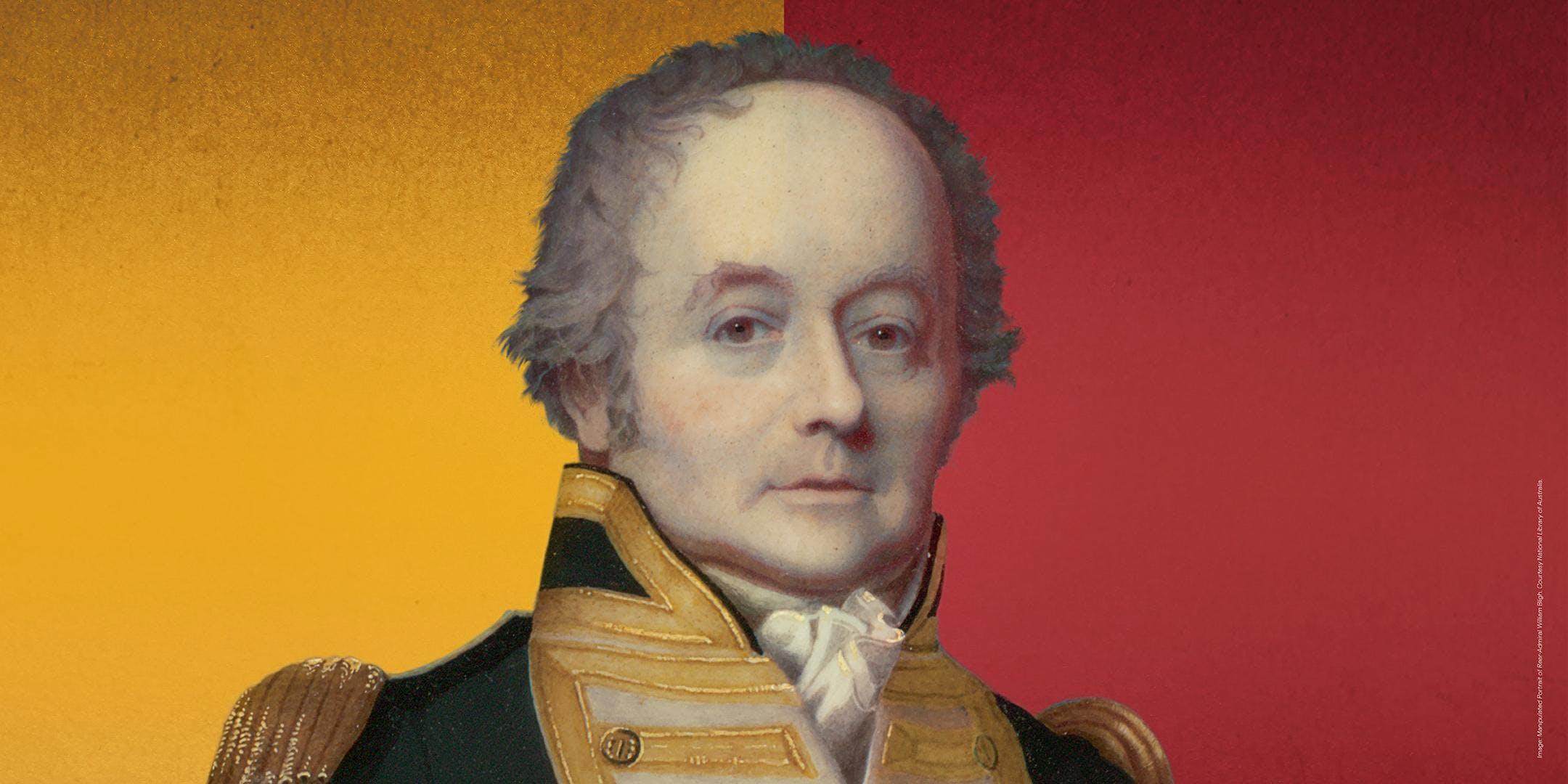 Bligh - Hero or Villain Exhibition Tickets