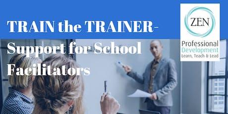 TRAIN THE TRAINER - Support for School Facilitators  tickets