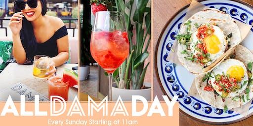 ALL DAMA DAY - Sundays at 11am!