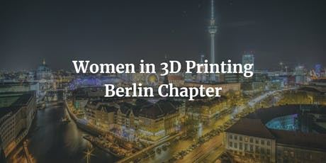 Women in 3D Printing Berlin Chapter tickets
