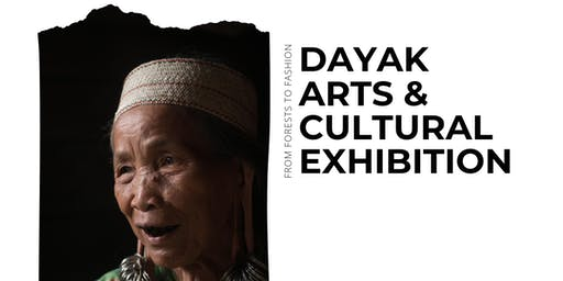 From Forests to Fashion: Dayak Arts & Cultural Exhibition