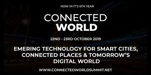 Connected World,  Smart Home Summit & Banking Transformation Summit 2019