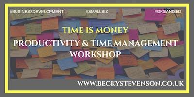 Time is Money: Productivity & Time Management Workshop