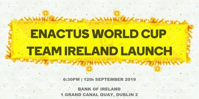 Enactus World Cup 2019: Team Ireland Launch