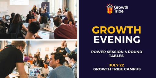 Growth Evening - Power Session & Round Tables (22nd July)