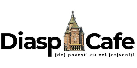 Diaspocafe Timișoara Networking și Povești din Străinătate tickets