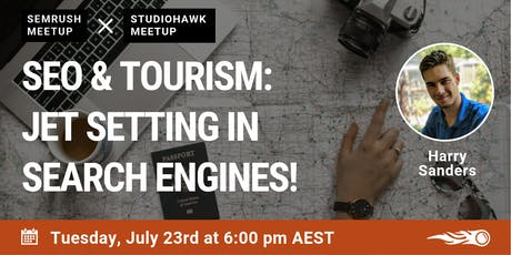 SEO & Tourism: Jet setting in search engines. SEMrush & Studiohawk Meetup in Melbourne. tickets