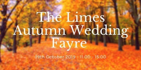 The Limes Autumn Wedding Fayre tickets