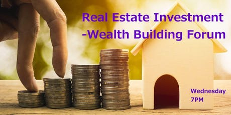 Real Estate Investment -Wealth Building Forum  tickets