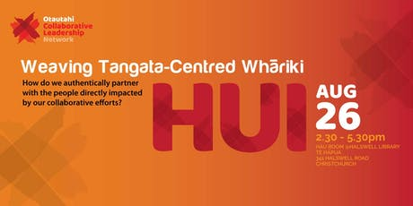 Collaborative Leadership Network Hui: Weaving Tangata-Centred Whāriki tickets