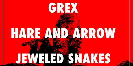 Grex, Hare and Arrow, Jeweled Snakes tickets