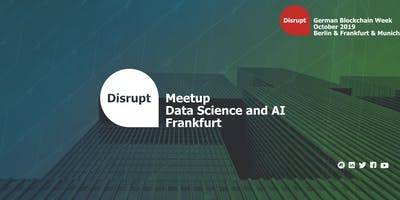 German Blockchain Week 2019 | Data Science and AI Frankfurt
