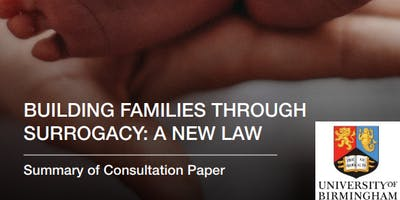 "Building families through surrogacy: a new law"" - a consultation event (Birmingham)"
