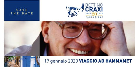 VIAGGIO AD HAMMAMET - 20° anniversario scomparsa di Bettino Craxi billets