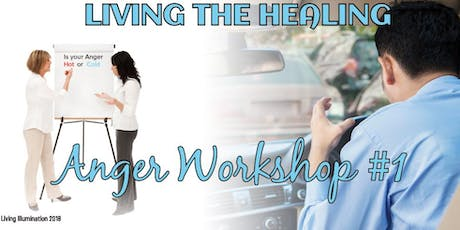Living the Healing Anger Workshop - Melbourne! tickets