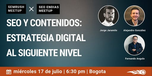 SEO y Contenidos. SEMrush & SEOendias Meetup en Bogota.
