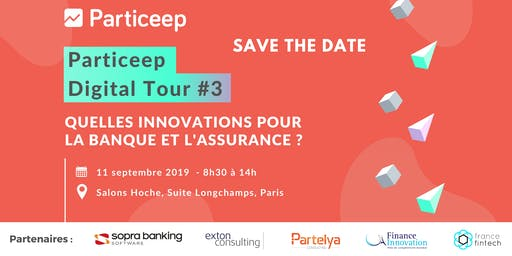 Particeep Digital Tour #3 : Les innovations en banque et assurance