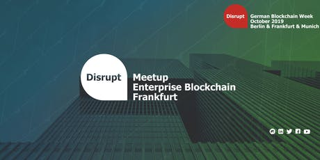 German Blockchain Week 2019 | Enterprise Blockchain Frankfurt Tickets