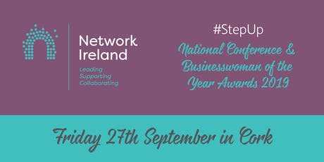 Network Ireland National Conference and Awards 2019 - #StepUp tickets