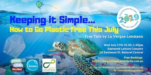 Keeping It Simple - Going Plastic Free This July FREE TALK La Vergne Lehmann BREAZE Inc.