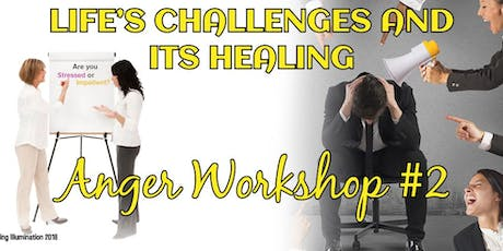 Anger Workshop - Life's Challenges & It's Healing-Melbourne! tickets