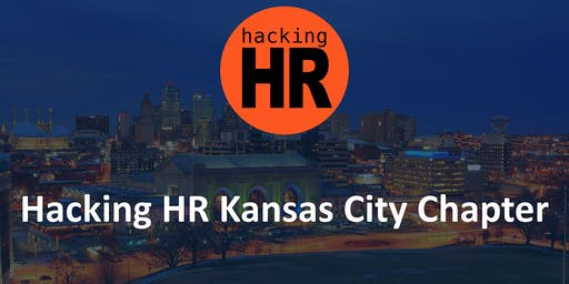 Hacking HR Kansas City Chapter Meetup 2