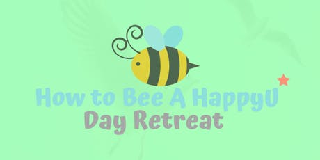 How to Bee a HappyU - Day Retreat  tickets