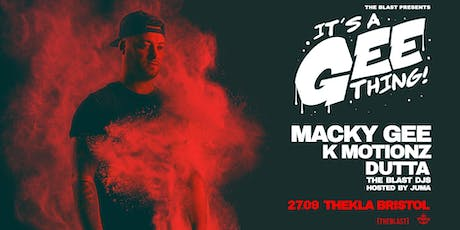 Macky Gee - Its a Gee Thing Bristol tickets