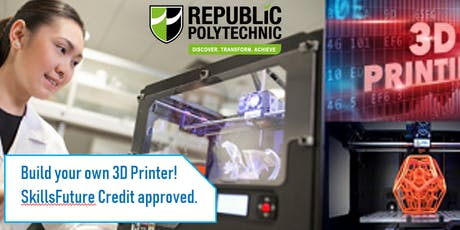 Build Your Own 3D Printer! SkillsFuture Approved Course! tickets