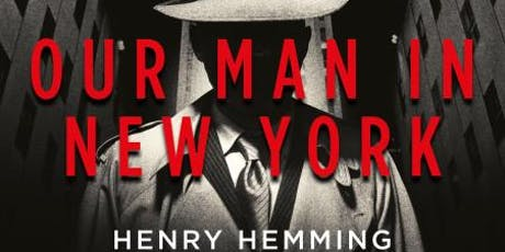 Our Man in New York: The British Plot to Bring America into the Second World War - Henry Hemming tickets