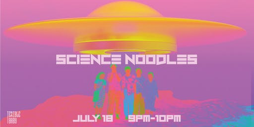 Science Noodles Live at Terrible Baby