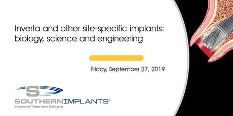 Inverta and other site-specific implants: biology, science and engineering tickets