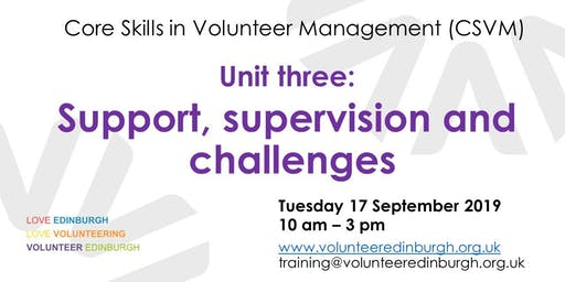 Core Skills in Volunteer Management - Unit 3: Support, Supervision and Challenges