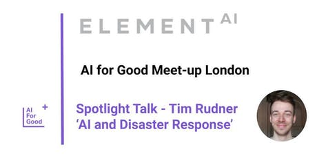 AI for Good Meet-Up : AI and Disaster Response tickets