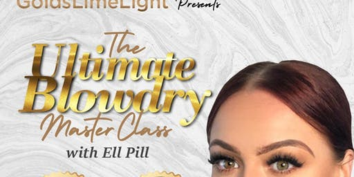 GoldsLimeLight Presents 'The Ultimate Blow Dry MasterClass' with Ell Pill.